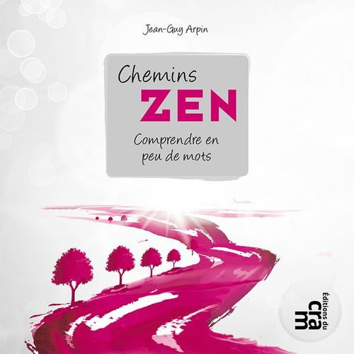 Chemins zen ; comprendre en peu de mots