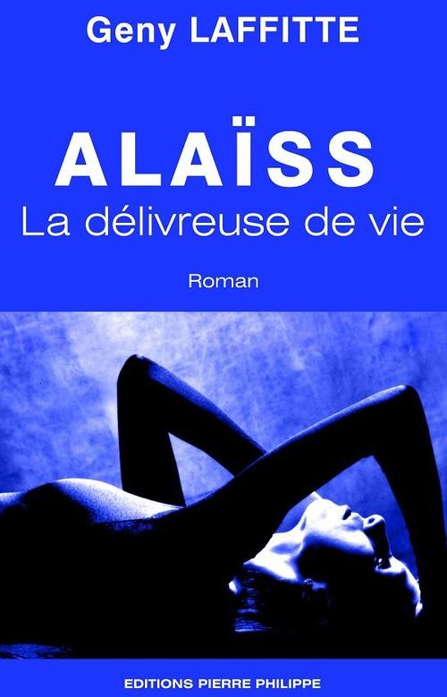 Alaïss ; la délivreuse de vie