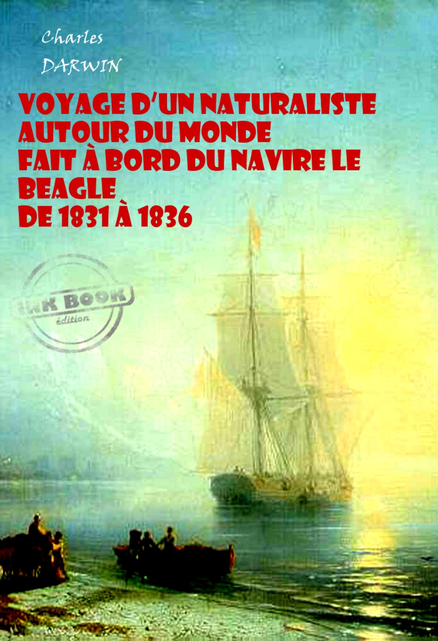 Voyage d´un naturaliste autour du monde  fait à bord du navire le Beagle de 1831 à 1836 (avec Illustrations)
