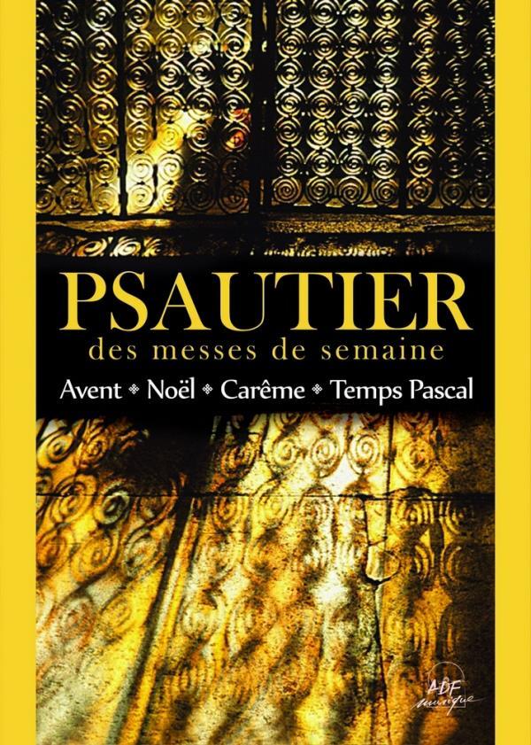 PSAUTIER DES MESSES DE SEMAINE : AVENT, NOEL, CEREME ET TEMPS PASCAL LIVRET PARTITIONS