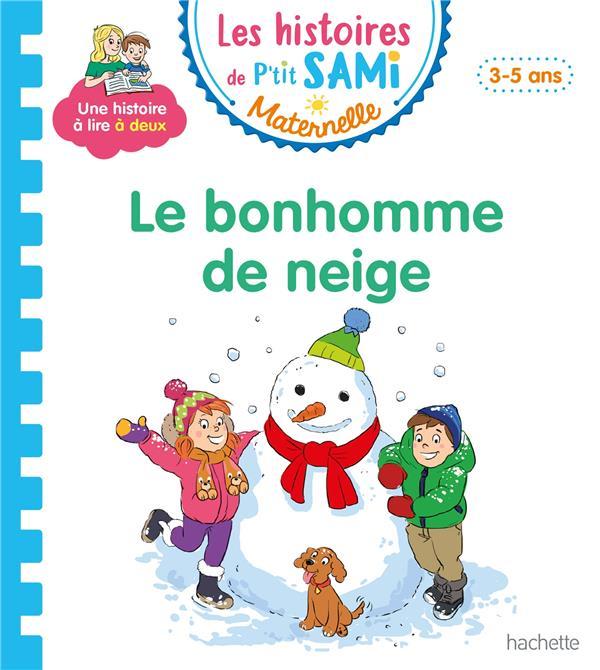 Les histoires de P'tit Sami maternelle ; le bonhomme de neige