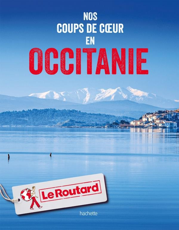 GUIDE DU ROUTARD  -  NOS COUPS DE COEUR EN OCCITANIE COLLECTF