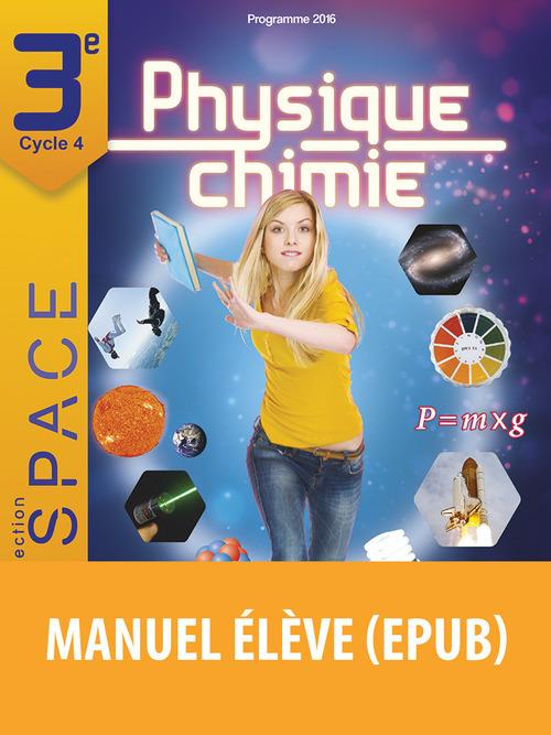 E.S.P.A.C.E COLLEGE ; physique-chimie ; 3e ; manuel de l'élève (édition 2016)