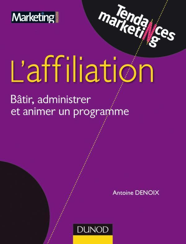 L'Affiliation ; Batir, Administrer Et Animer Un Programme