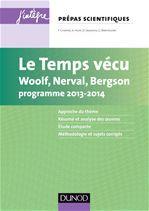 Le temps vécu ; Woolf, Nerval, Bergson ; prépas scientifiques ; programme 2013/2014