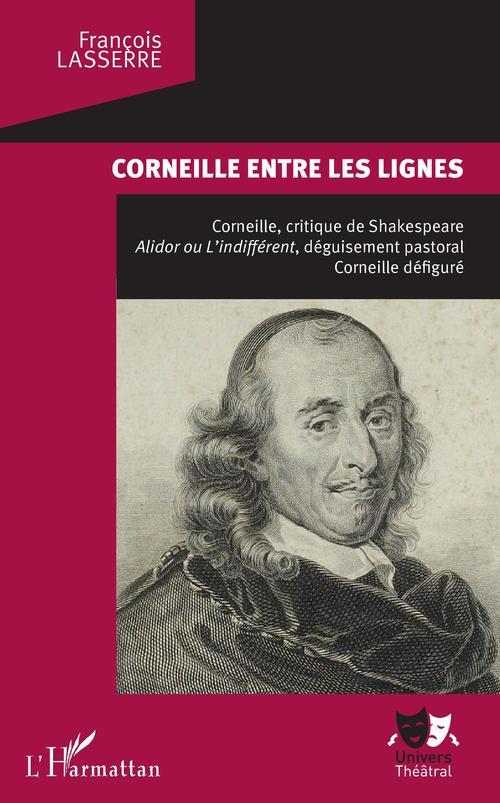 Corneille entre les lignes ; Corneille, critique de Shakespeare