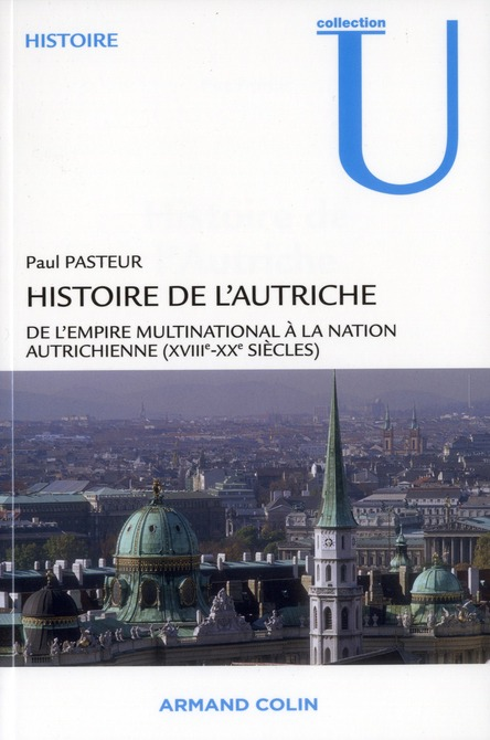 Histoire de l'Autriche ; de l'empire multinationnal à la nation autrichienne (18e-20e sicèle)