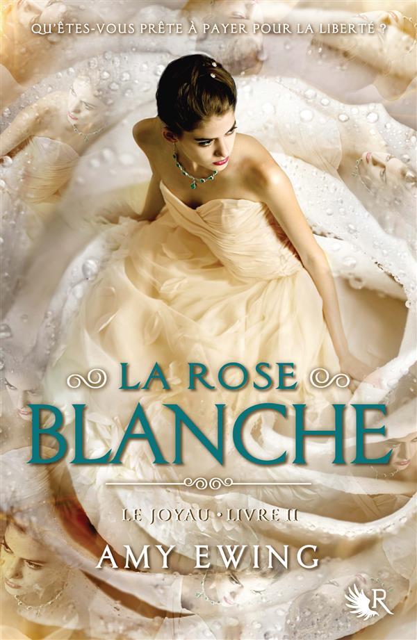 Le joyau T.2 ; la rose blanche