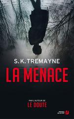 La Menace  - S.K. Tremayne