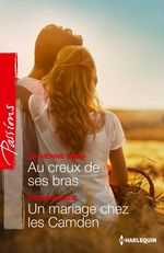 Vente EBooks : Au creux de ses bras - Un mariage chez les Camden  - Victoria Pade - Catherine Mann