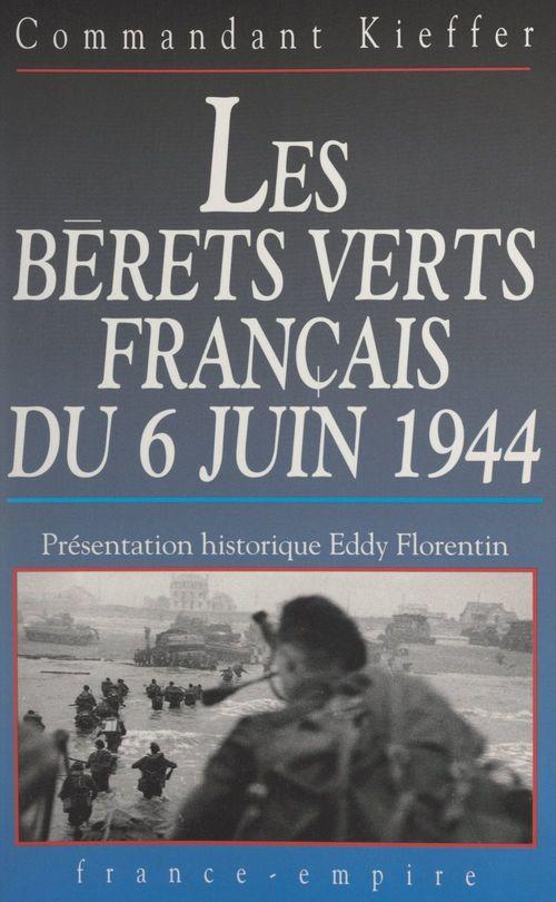 Les Bérets verts français du 6 juin 1944  - Philippe Kieffer