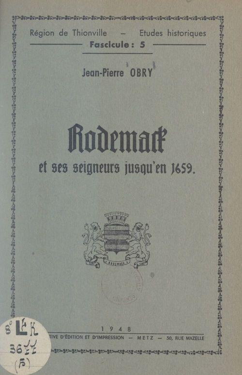 Rodemack et ses seigneurs jusqu'en 1659  - Jean-Pierre Obry