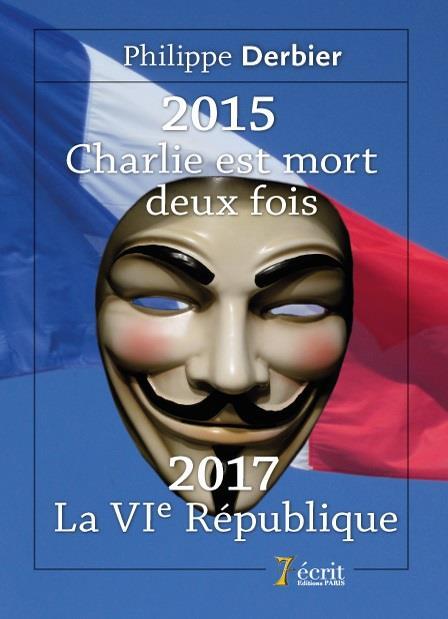 2015 ; Charlie est mort deux fois, 2017 ; la VIe République