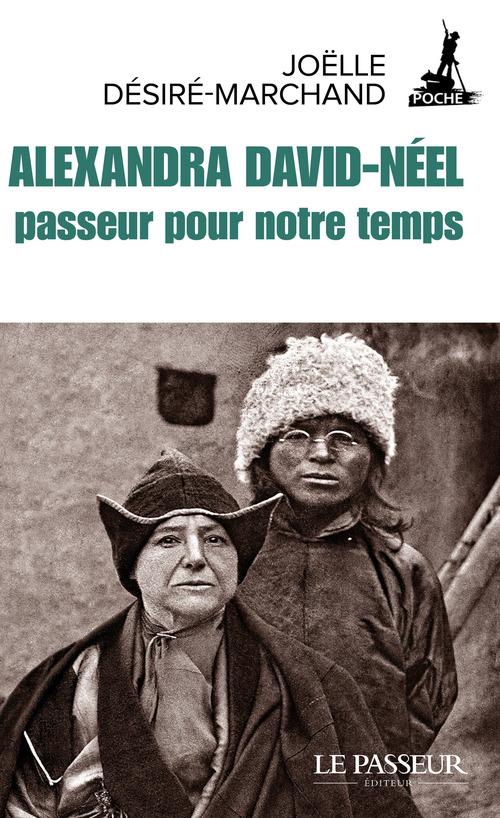 Alexandra David-Néel ; passeur pour notre temps  - Joëlle Désiré-Marchand