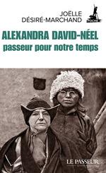 Alexandra David-Néel ; passeur pour notre temps