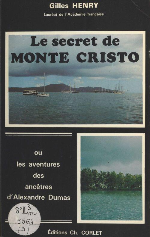 Le secret de Monte Cristo ou Les aventures des ancêtres d'Alexandre Dumas