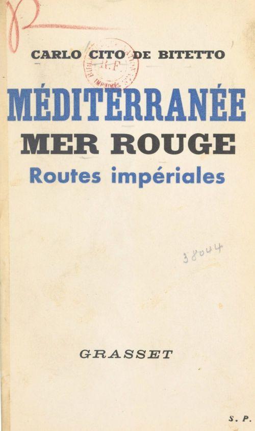 Méditerranée, Mer Rouge : routes impériales  - Carlo Cito De Bitetto