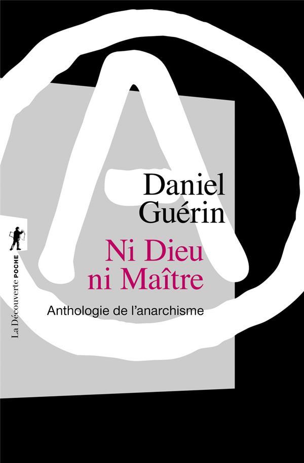 Ni Dieu ni maître ; anthologie de l'anarchisme