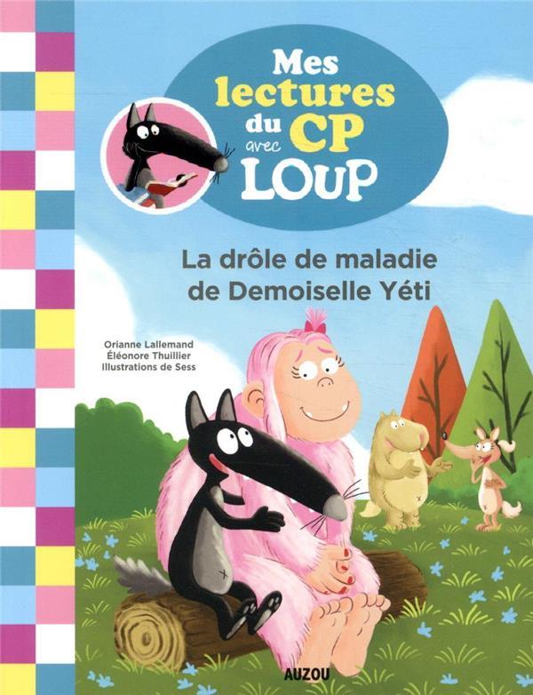 Mes lectures du CP avec Loup ; la drôle de maladie de mademoiselle Yéti