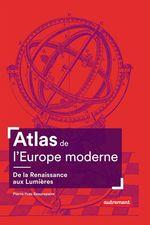 Vente EBooks : Atlas de l'Europe moderne. De la Renaissance aux Lumières  - Pierre-yves Beaurepaire