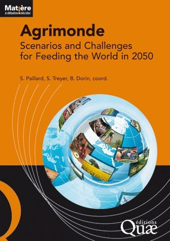 Agrimonde ; Scenarios And Challenges For Feeding The World In 2050