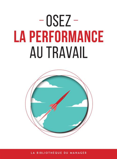 Osez la performance au travail