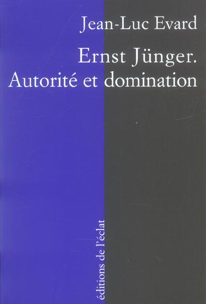 Ernst junger ; autorite et domination