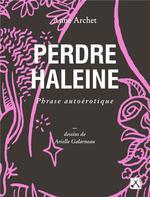 Couverture de Perdre Haleine - Phrase Autoerotique
