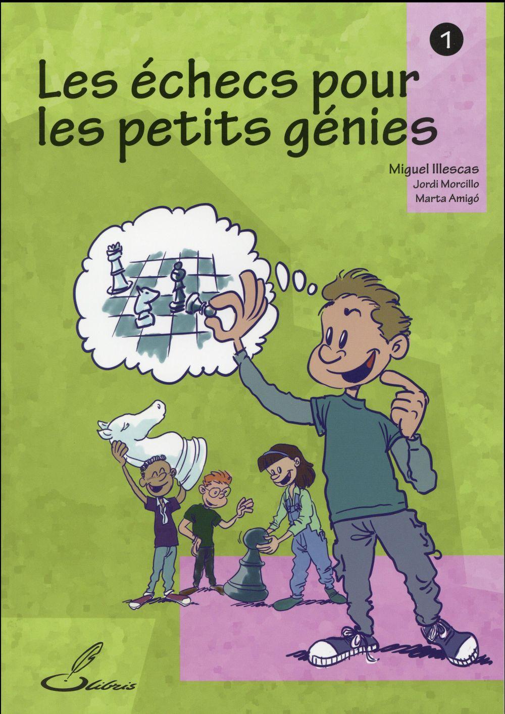 Les échecs pour les petits génies t.1
