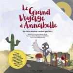 Le grand voyage d'Annabelle ; conte musical raconté par Néry
