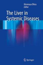 The Liver in Systemic Diseases  - Hiromasa Ohira