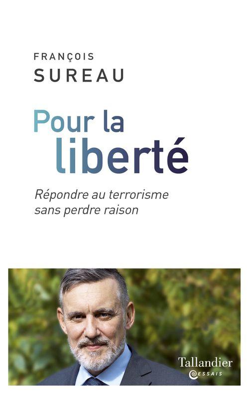 pour la liberté ; répondre au terrorisme sans perdre raison