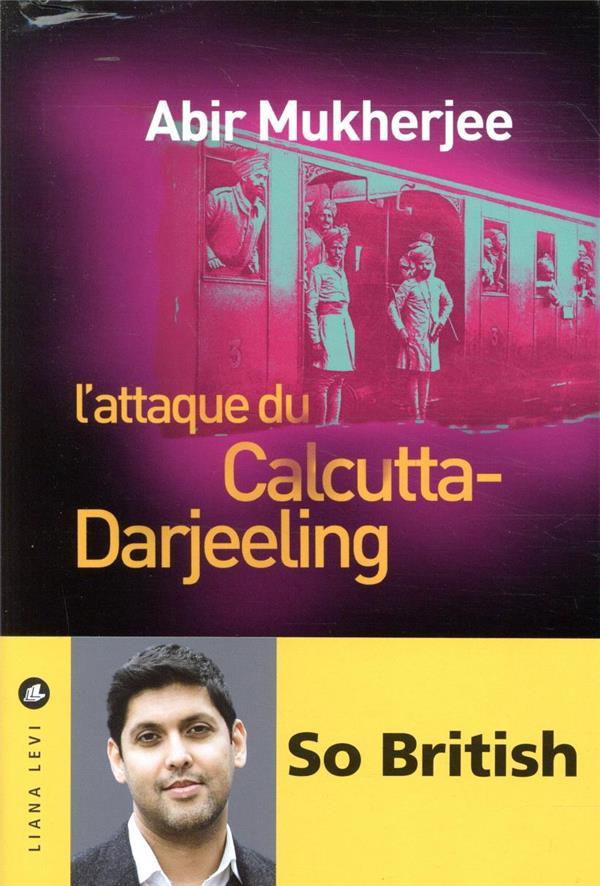 L'ATTAQUE DU CALCUTTA-DARJEELING