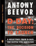 Vente Livre Numérique : D-Day: The Decision to Launch  - Antony Beevor