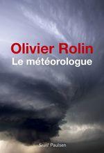 Vente EBooks : Le Météorologue  - Olivier Rolin