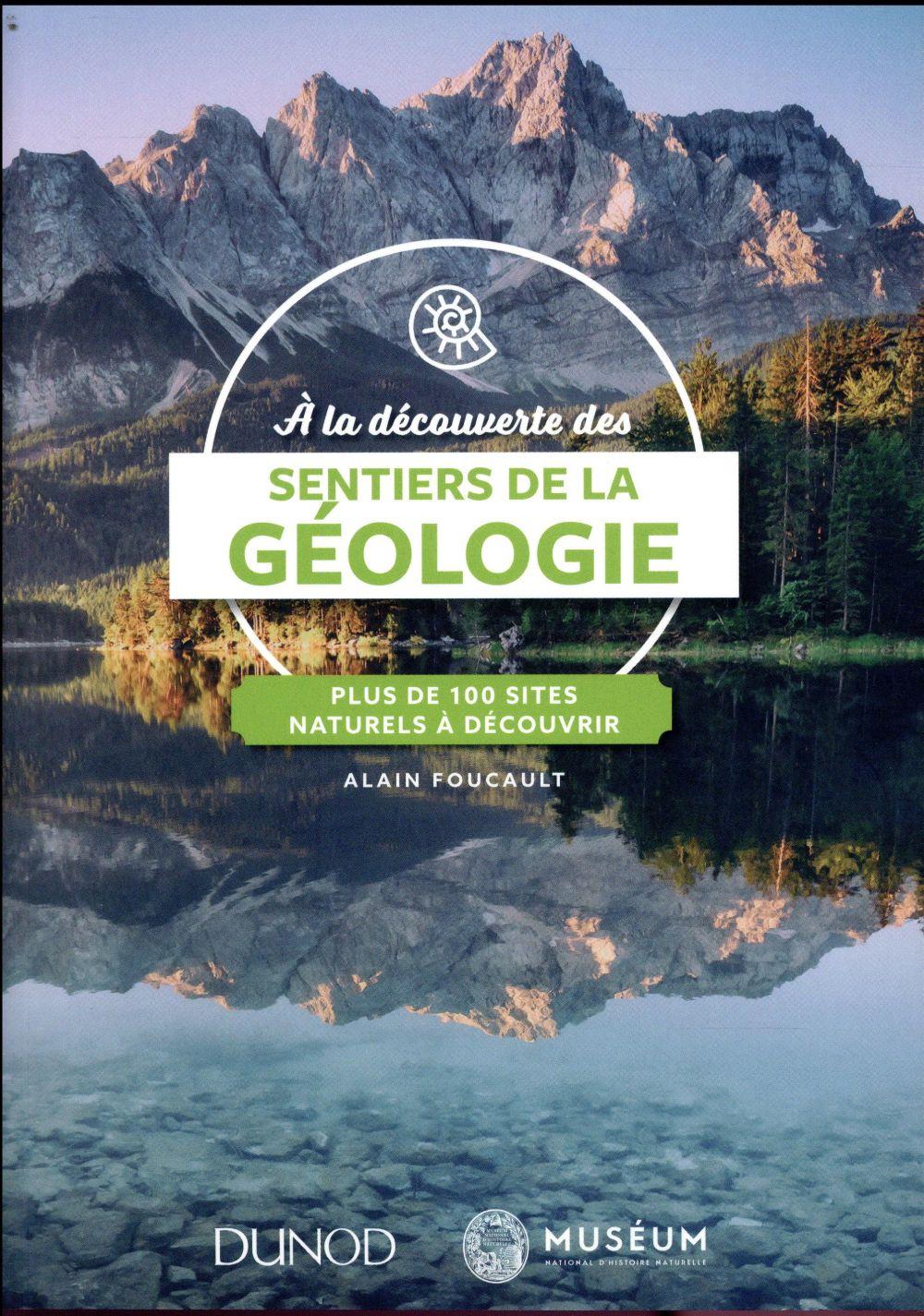 à la découverte des sentiers de la géologie ; plus de 100 sites naturels à explorer
