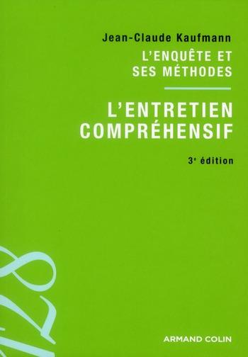 L'Entretien Comprehensif ; L'Enquete Et Ses Methodes (3e Edition)