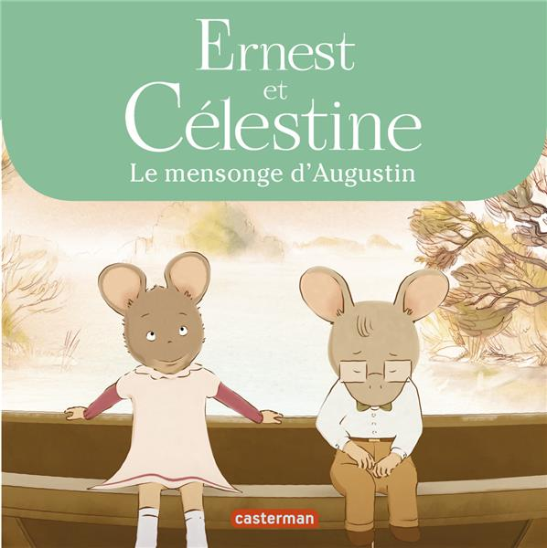 Ernest et Célestine ; le mensonge d'Augustin