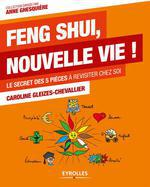 Vente EBooks : Feng Shui, nouvelle vie !  - Caroline Gleizes-Chevallier