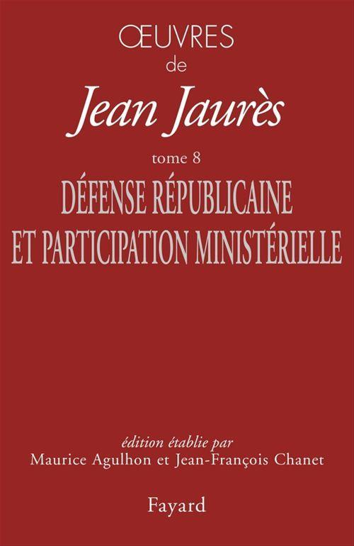 Vente EBooks : Oeuvres t.8 ; défense républicaine et participation ministérielle  - Jean Jaurès