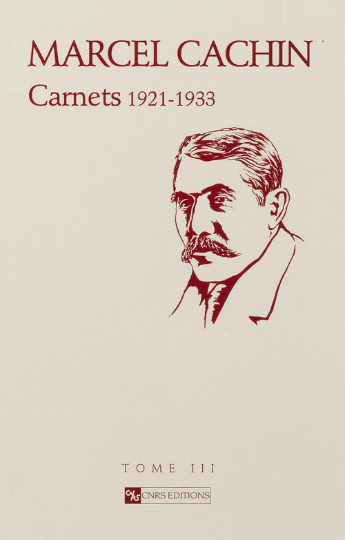 Carnets. Tome III  - Marcel Cachin