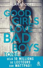 Vente Livre Numérique : Good Girls Love Bad Boys - Tome 1  - Alana Scott