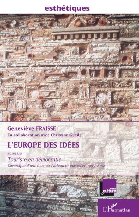 L'Europe des idées ; touriste en démocratie ; chronique d'une élue du parlement européen 1999-2004