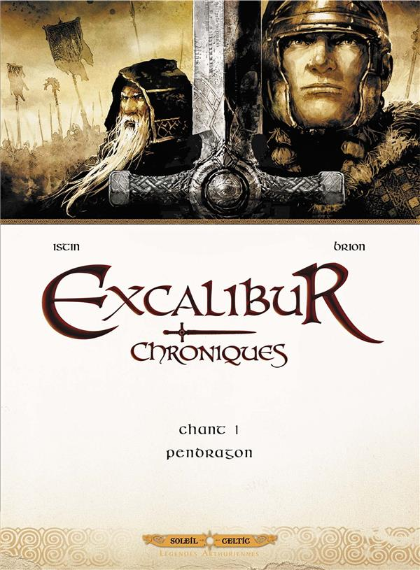 Excalibur - Chroniques T.1 ; Pendragon