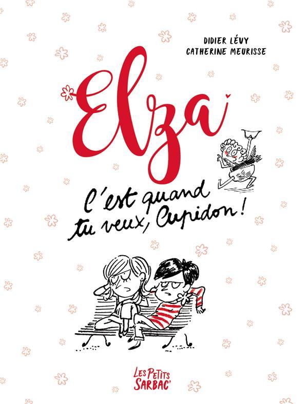 Elza ; c'est quand tu veux, Cupidon !