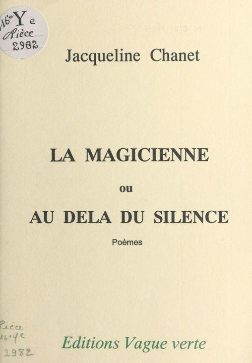 La magicienne ou Au-delà du silence