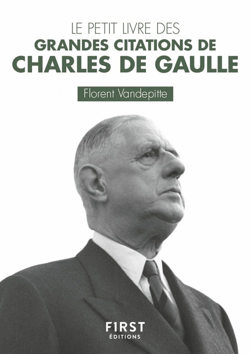 Petit livre des grandes citations de Charles de Gaulle
