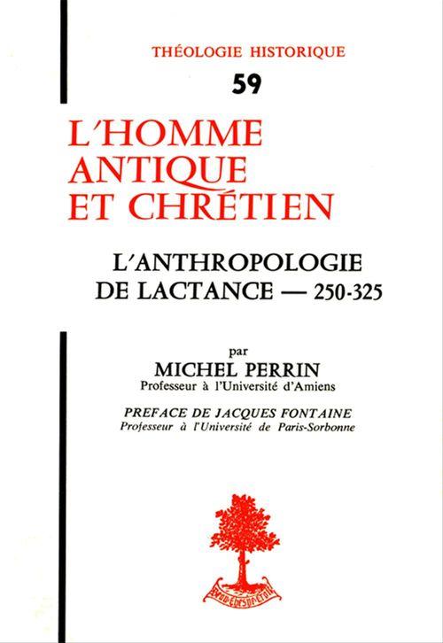L'homme antique et chretien l'anthropologie de lactance