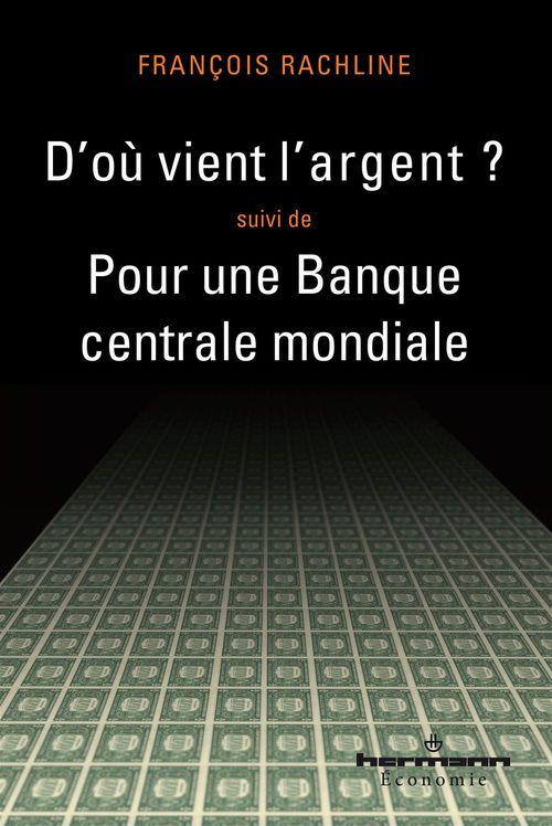 D'où vient l'argent ; pour une banque centrale mondiale