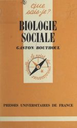 Biologie sociale  - Gaston Bouthoul